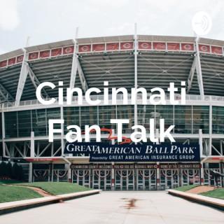 Cincinnati Fan Talk