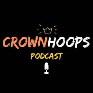 CrownHoops Podcast