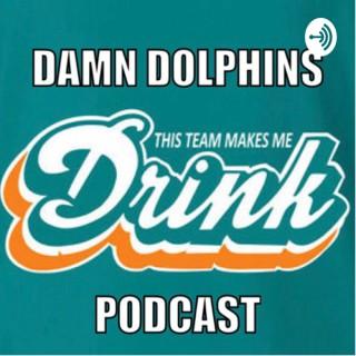 Damn Dolphins Podcast