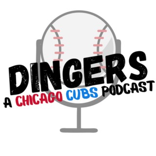 Dingers: A Chicago Cubs Fan Podcast