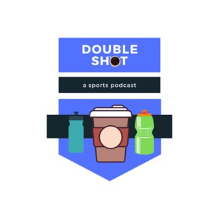 Double Shot: A Sports Podcast