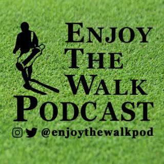 Enjoy The Walk Podcast