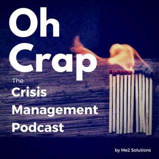 Oh Crap: The Crisis Management Podcast