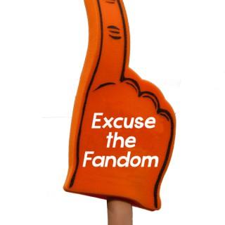 Excuse the Fandom