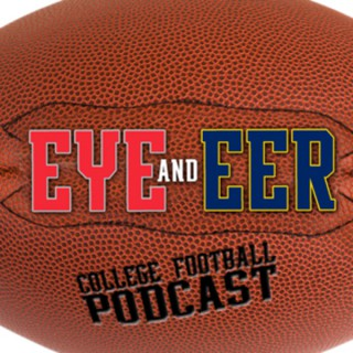Eye and Eer: College Football Podcast
