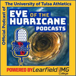 Eye of the Hurricane Podcast - The official podcast of the University of Tulsa Athletics