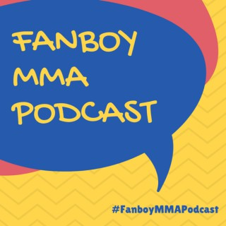 Fanboy MMA Podcast