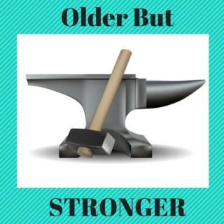 Older But Stronger