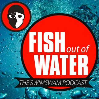 Fish Out of Water: The SwimSwam Podcast