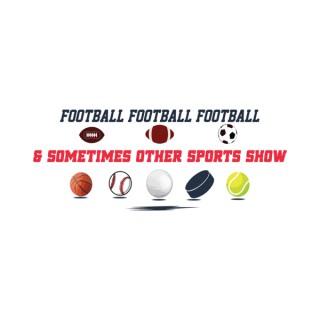 Football, Football, Football & Sometimes Other Sports Show