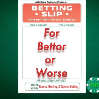 For Bettor or Worse
