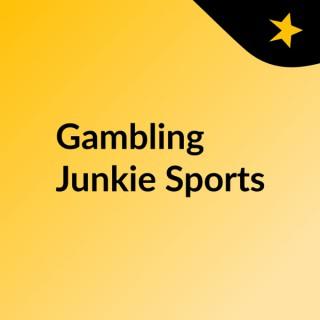 Gambling Junkie Sports