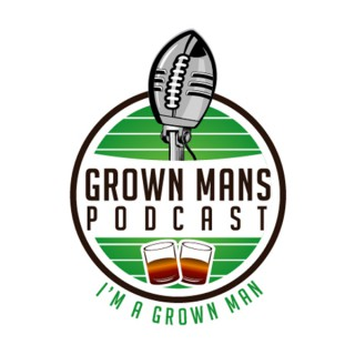Grown Mans Podcast