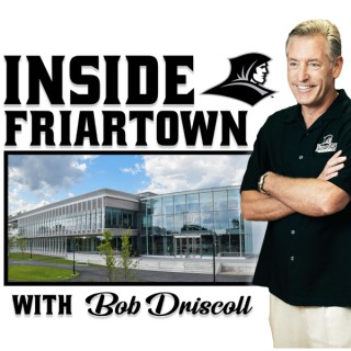 Inside Friartown with Bob Driscoll