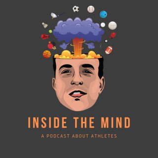 Inside the Mind: A Podcast About Athletes