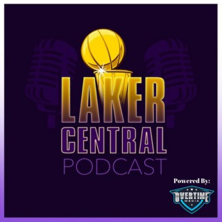 Laker Central Podcast:  Los Angeles Lakers