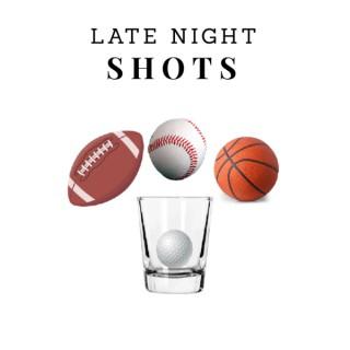 Late Night Shots