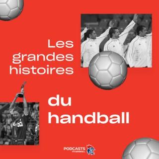Les grandes histoires du Handball