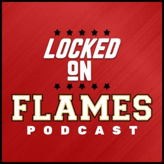 Locked On Flames - Daily Podcast On The Calgary Flames