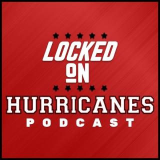 Locked On Hurricanes - Daily Podcast On The Carolina Hurricanes