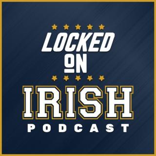 Locked On Irish - Daily Podcast On Notre Dame Fighting Irish Football & Basketball
