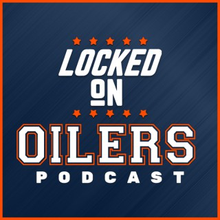 Locked On Oilers - Daily Podcast On The Edmonton Oilers