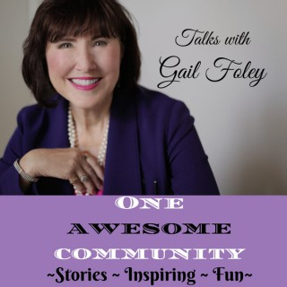 One Awesome Community: Connecting with You On Your Success Journey Host Gail Foley | Motivation | Inspiration | Success Tips