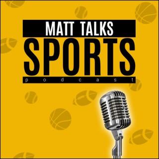Matt Talks Sports