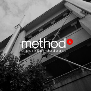 Method: A Parkour Podcast