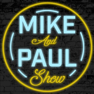 Mike and Paul Show