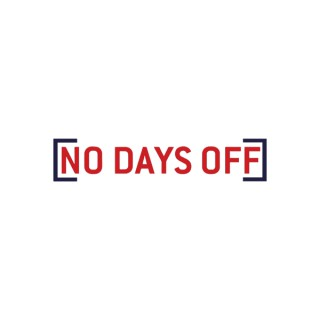 No Days Off / My Hustle
