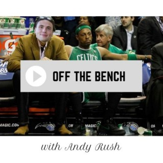 Off the Bench with Andy Rush