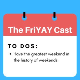 The FriYAY Cast