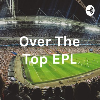 Over The Top - EPL