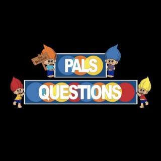 Pals Questions