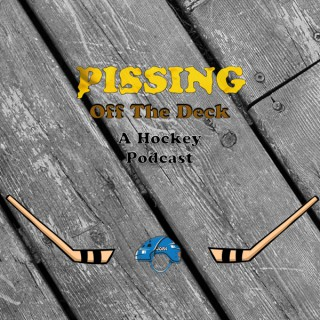 Pissing off the Deck: A Hockey Podcast