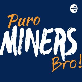 Puro Miners Bro