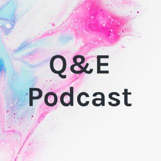 Q&E Podcast