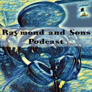 Raymond and Sons Podcast
