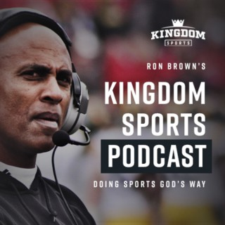 Ron Brown's Kingdom Sports Podcast
