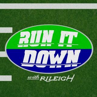 Run It Down With Rileigh - Football Talk