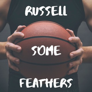 Russell Some Feathers