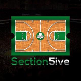 Section5ive: A Celtics/NBA Podcast