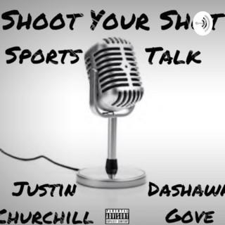 Shoot Your Shot Sports Talk
