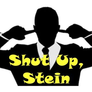 Shut up Stein