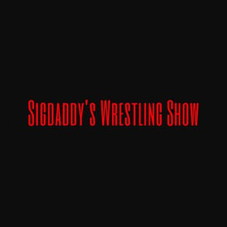 Sigdaddy's Wrestling Show