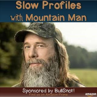 Slow Profiles with Mountain Man