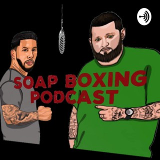 Soap Boxing Podcast