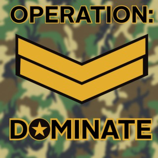 OPERATION: DOMINATE