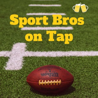 Sport Bros on Tap Podcast